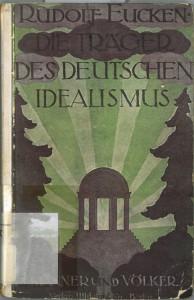 Rudolf Eucken - Die Träger des Deutschen Idealismus